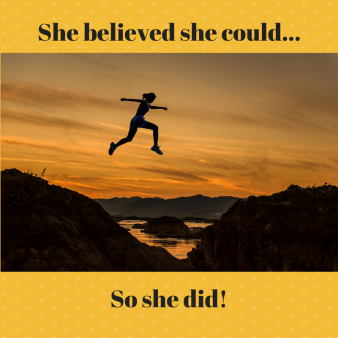 4. She believed she could
